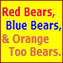 Red Bears, Blue Bears, & Orange Too Bears