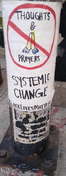 NO Thoughts & Prayers. SYSTEMIC CHANGE #BlackLivesMatter