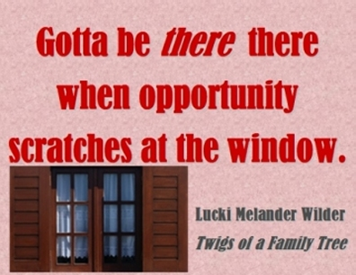 Gotta be THERE there when opportunity scratches at the window. #OpportunityKnocks #BePresent #TwigsOfAFamilyTree