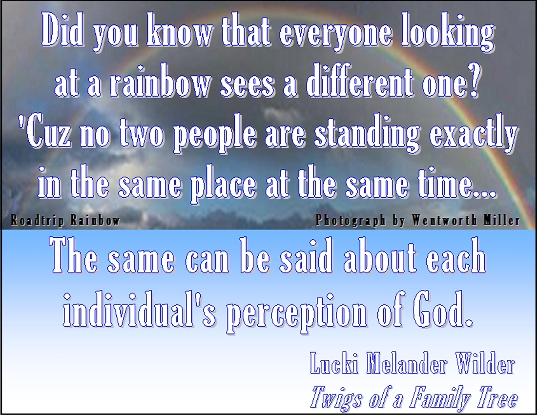 Did you know that everyone looking at a rainbow sees a different one? 'Cuz no two people are standing exactly in the same place at the same time...The same can be said about each individual's perception of God. #Rainbow #ReflectionsOfGod #WentworthMiller