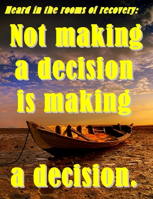 Not making a decision is making a decision. #Decisions #Indecision #Recovery