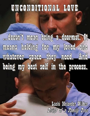 Unconditional love...doesn't mean being a doormat. It means holding for my loved one whatever space they need. And being my best self in the process. #Love #Relationships #WentworthMiller#DominicPurcell #Wentnic