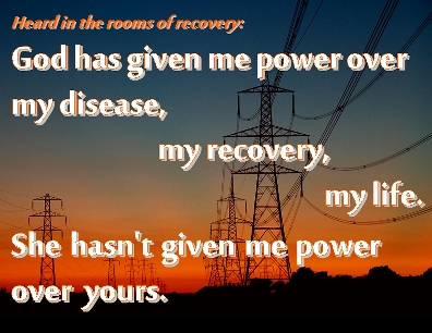 God has given me power over my disease, my recovery, my life. She hasn't given me power over yours. #GodGivenPower #Detachment #Recovery