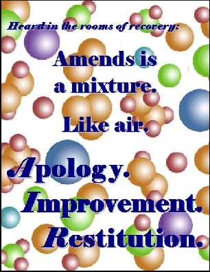Amends is a mixture. Like air. Apology. Improvement Restitution #Amends #MakeAmends #Recovery