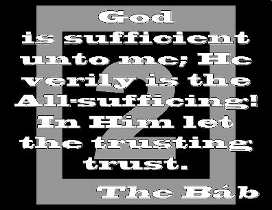 God is sufficient unto me; He verily is the All-sufficing! In Him let the trusting trust. #Bahai #HigherPower #thebab