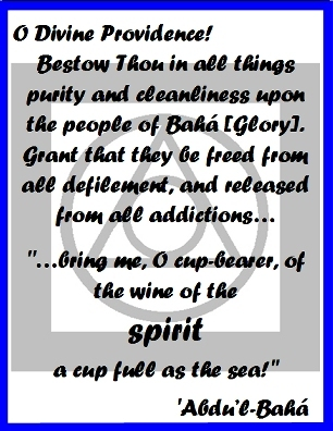 "O Divine Providence! Bestow Thou in all things purity and cleanliness upon the people of Baha [Glory]. Grant that they be freed from all defilement, and released from all addictions...  ""...bring me, O cup-bearer, of the wine of the SPIRIT a cup full as the sea."" #Bahai #Addiction #abdulbaha"