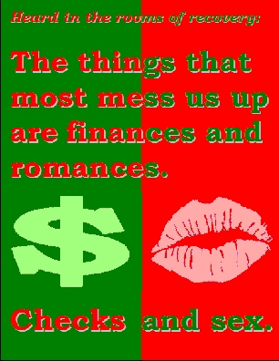The things that most mess us up are finances and romances. Checks and sex. #Finance #Romance #Recovery