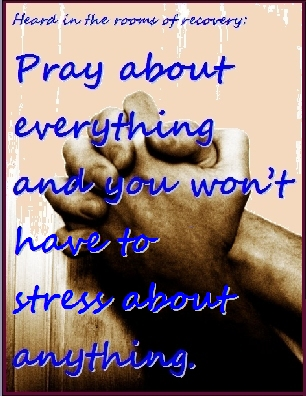 Pray about everything and you won't have to stress about anything. #Prayer #Stress #Recovery