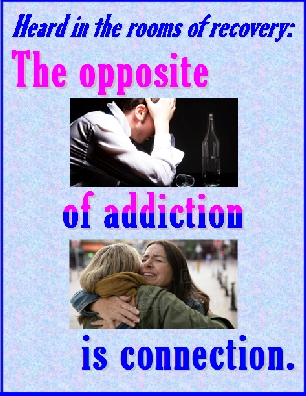 The opposite of addiction is connection. #Addiction #Connection #Recovery