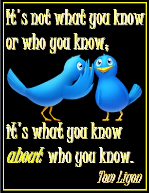 It's not what you know or who you know; it's what you know ABOUT who you know. #WhatYouKnow #WhoYouKnow #TomLigon