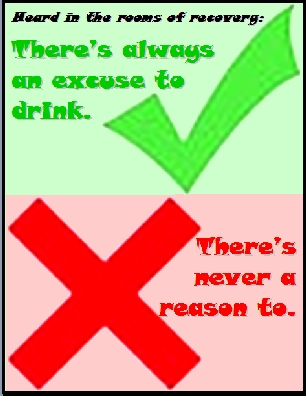 There's always an excuse to drink. There's never a reason to. #NoReason #Excuses #Recovery
