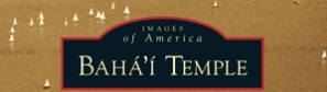 Book: Images of America:  Baha'i Temple